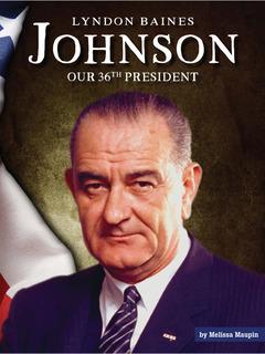 Lyndon Baines Johnson: Our 36th President