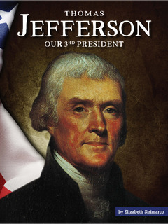 Thomas Jefferson: Our 3rd President