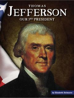 Thomas Jefferson: Our 3rd President