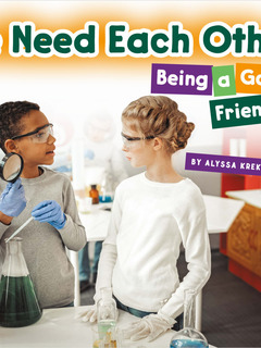 We Need Each Other: Being a Good Friend
