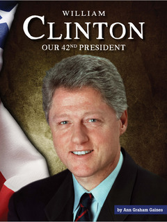 William Clinton: Our 42nd President