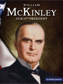 William McKinley: Our 25th President