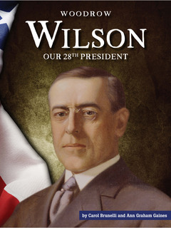 Woodrow Wilson: Our 28th President