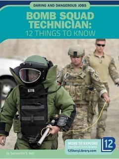 Bomb Squad Technician: 12 Things to Know