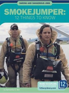 Smokejumper: 12 Things to Know