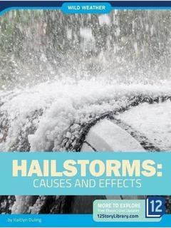 Hailstorms: Causes and Effects