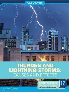 Thunder and Lightning Storms: Causes and Effects