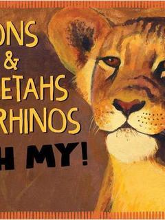 Lions & Cheetahs & Rhinos OH MY!
