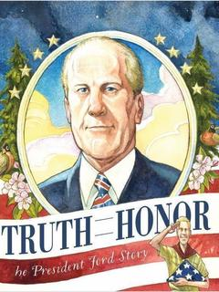 Truth and Honor: The President Ford Story