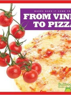 From Vine to Pizza