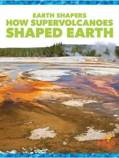 How Supervolcanoes Shaped Earth