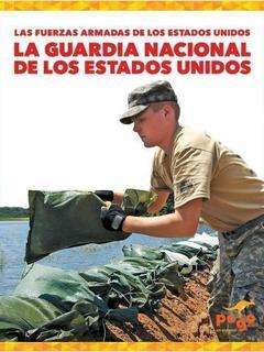 La Guardia Nacional de los Estados Unidos (U.S. National Guard)