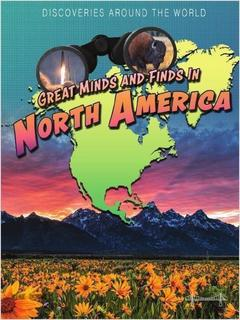 Great Minds and Finds in North America