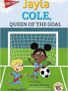 Jayla Cole, Queen of the Goal