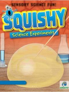 Squishy Science Experiments