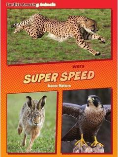 Animal Superpowers: Super Speed