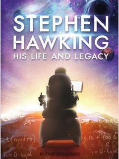 Stephen Hawking:  His Life and Legacy