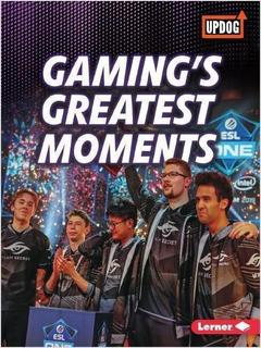 Gaming's Greatest Moments