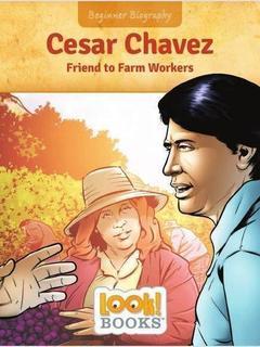 Cesar Chavez Friend to Farm Workers