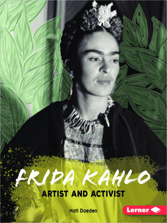 Frida Kahlo Artist and Activist