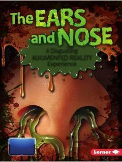 The Ears and Nose:  A Disgusting Augmented Reality Experience
