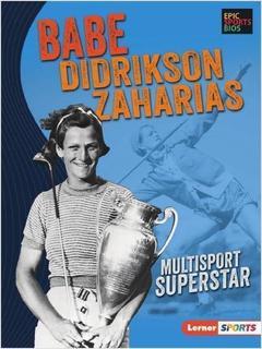 Babe Didrikson Zaharias: Multisport Superstar