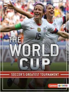 The World Cup:  Soccer's Greatest Tournament
