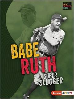 Babe Ruth Super Slugger