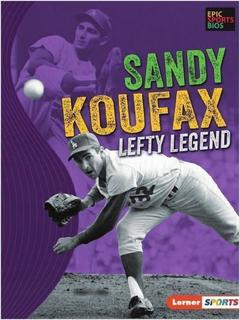 Sandy Koufax: Lefty Legend