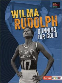 Wilma Rudolph:  Running for Gold