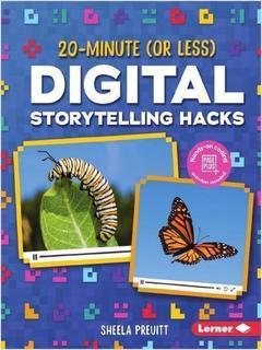 20-Minute (Or Less) Digital Storytelling Hacks
