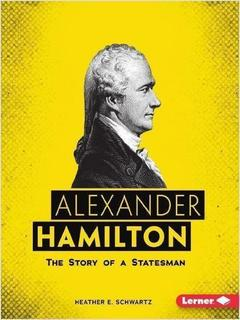 Alexander Hamilton: The Story of a Statesman