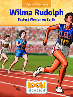 Wilma Rudolph: Fastest Woman on Earth
