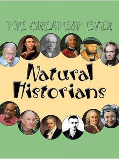 The Greatest Ever Natural Historians