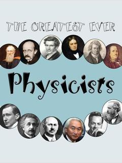The Greatest Ever Physicists