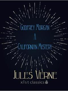 Godfrey Morgan, a Californian Mystery