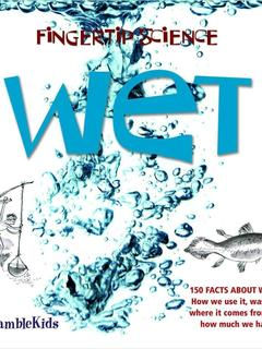 Wet:  150 facts about water