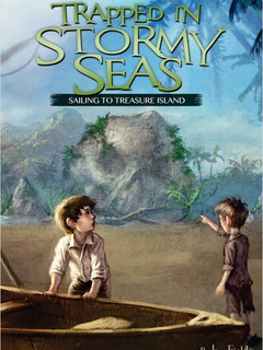 Trapped in Stormy Seas: Sailing to Treasure Island Book 3