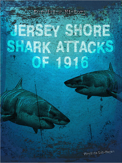 Jersey Shore Shark Attacks of 1916
