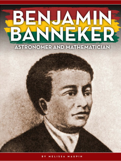 Benjamin Banneker: Astronomer and Mathematician