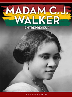 Madam C. J. Walker: Entrepreneur