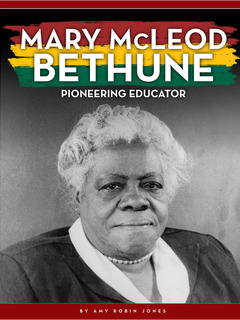 Mary McLeod Bethune: Pioneering Educator