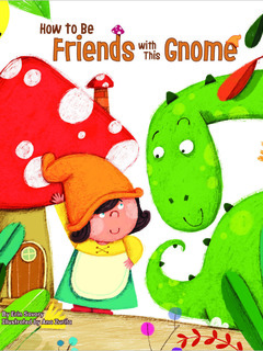 How to Be Friends with This Gnome