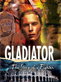 Gladiator:  The Story of a Fighter