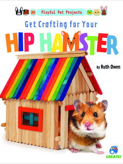 Get Crafting for Your Hip Hamster