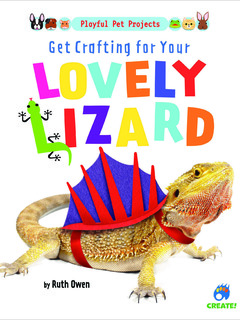 Get Crafting for Your Lovely Lizard