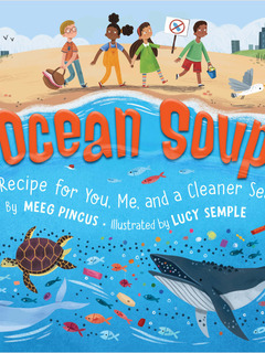 Ocean Soup: A Recipe for You, Me, and a Cleaner Sea