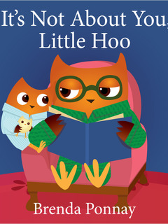 It's Not About You, Little Hoo!