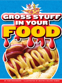 Gross Stuff in Your Food