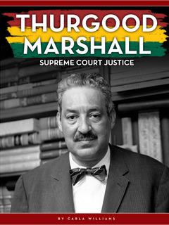 Thurgood Marshall: Supreme Court Justice